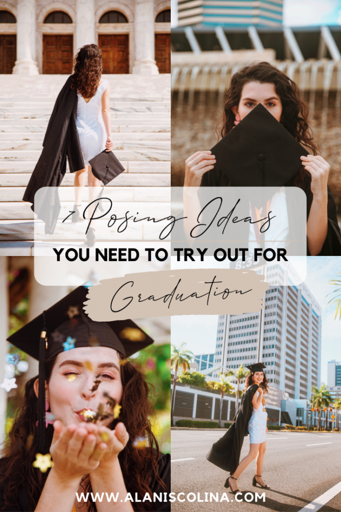 7 Graduation Posing Ideas You Should Try Out | Alanis Colina